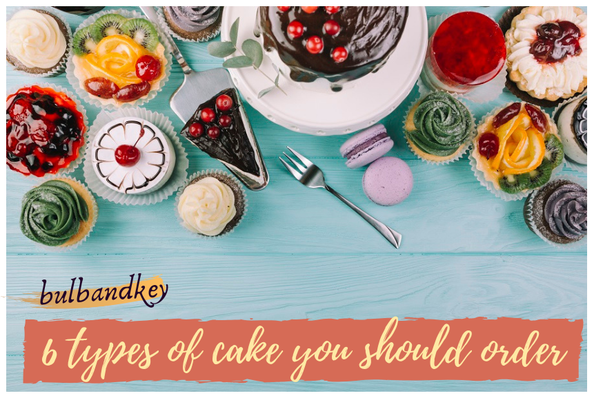 6 Types of cakes you should order