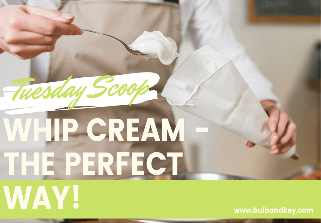 [Tuesday Scoop] Whipped Cream – The Perfect Way!