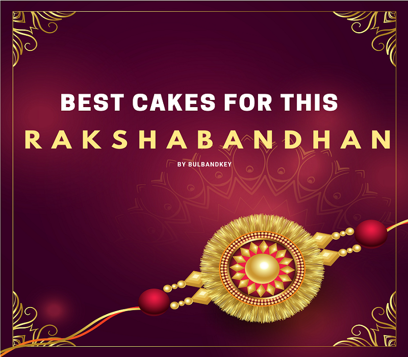 Best Cakes for this Raksha Bandhan