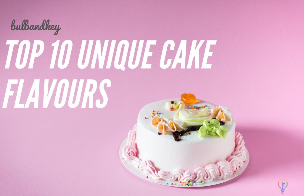 Top 10 Unique Cake Flavours