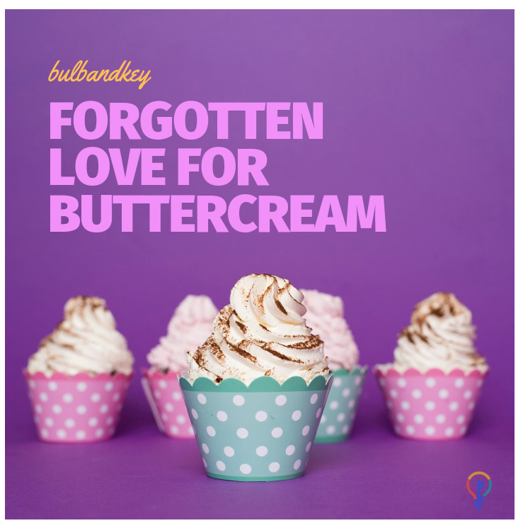[Tuesday Scoop] Forgotten Love For Buttercream