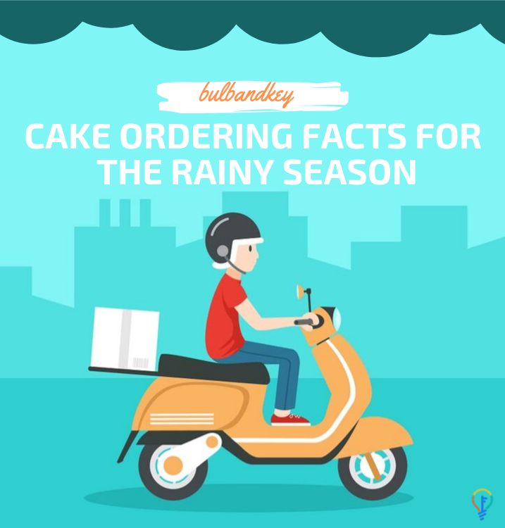 Cake ordering facts for the rainy season