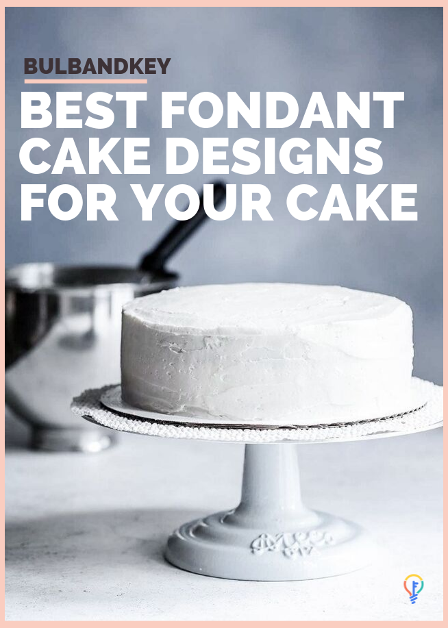 Best Fondant Cake Designs | Bulb And Key