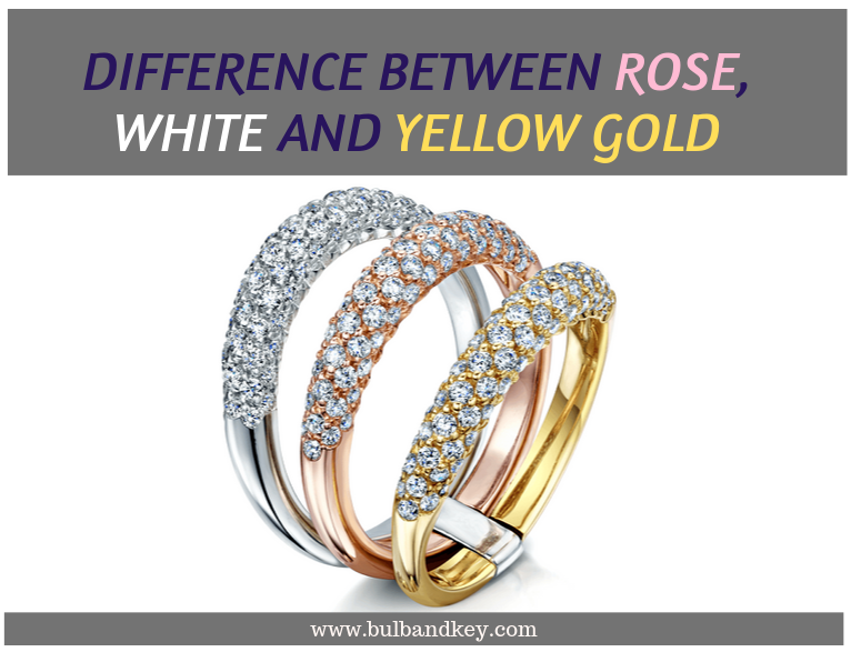 Difference between Rose, White and Yellow Gold