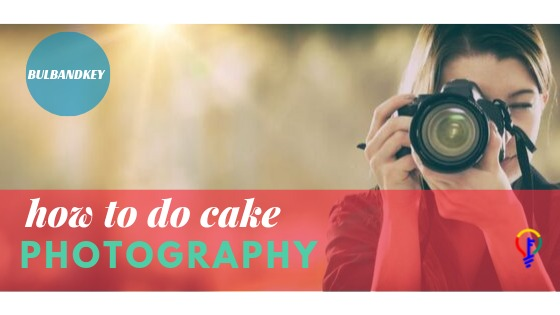 How To Do Cake Photography