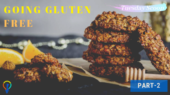 [Tuesday Scoop] Going Gluten Free – Part 2