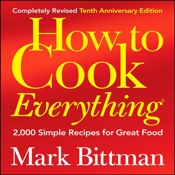 How to cook everything Simple Recipes for Great Food | Bulb And Key