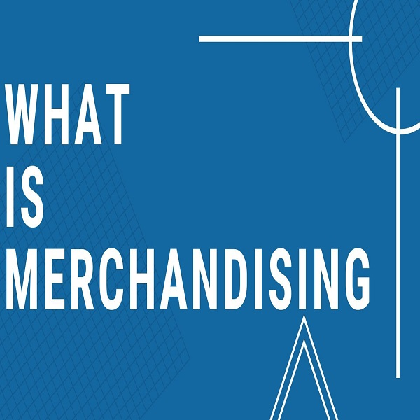 What is Merchandising?